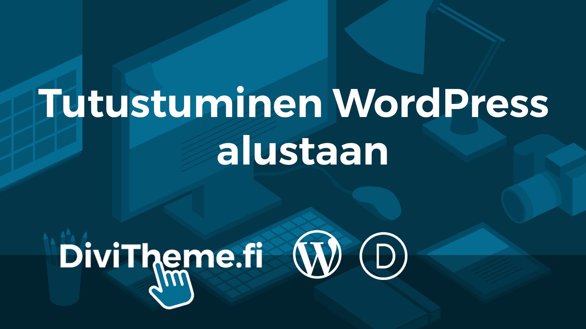 WordPress Kotisivut ja tutustuminen alustaan