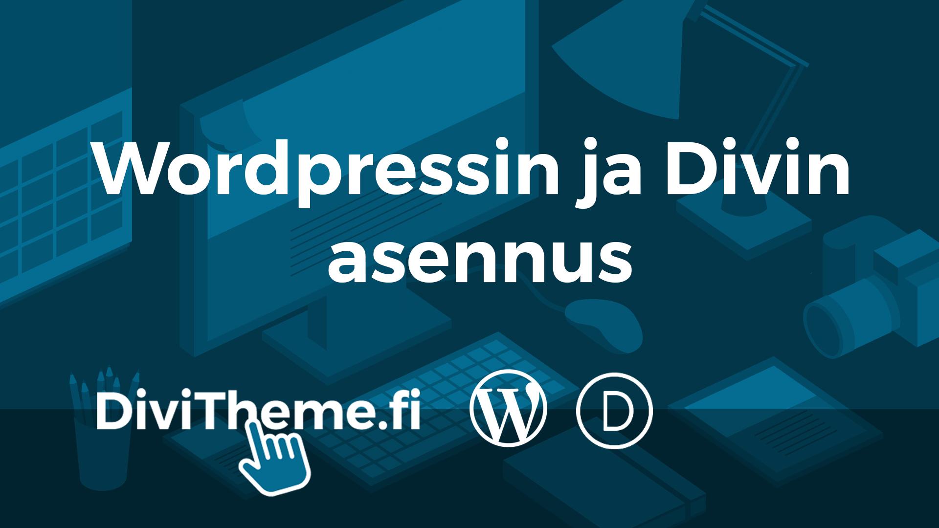 WordPressin ja Divin asennus